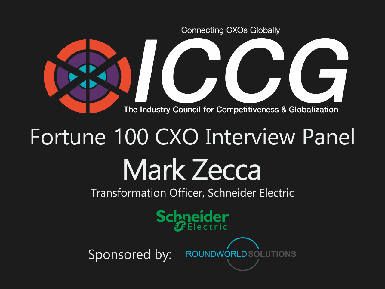 ICCG Fortune 1000 CXO Interview Panel: Mark Zecca Transformation Officer, Schneider Electric