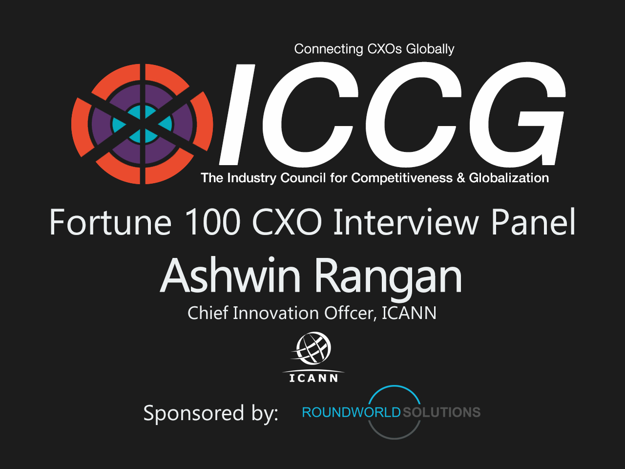 ICCG Fortune 1000 CXO Interview Panel: Ashwin Rangan, CIO, ICANN