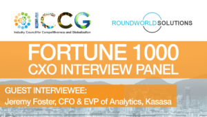 Fortune 1000 RoundWorld-ICCG CXO Interview Panel: Jeremy Foster, CFO & EVP of Analytics at Kasasa