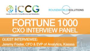 Fortune 1000 RoundWorld-ICCG CXO Interview Panel: Jeremy Foster, CFO & EVP of Analytics at Kasasa