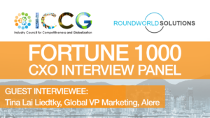 Fortune 1000 RoundWorld-ICCG CXO Interview Panel: Tina Lai Liedtky, Global Vice President, Marketing & Product Development at Alere
